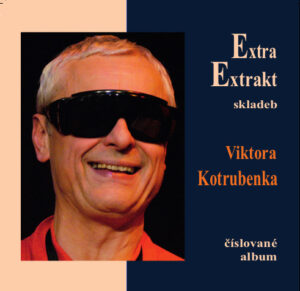Extra Extrakt skladeb Viktora Kotrubenka